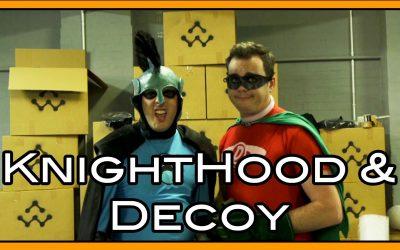 Knighthood & Decoy Webseries